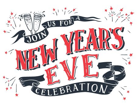 Join us for a New Years Eve celebration. Holiday hand-lettering invitation. Hand-drawn typography isolated on white background