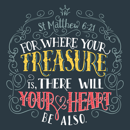 manually: For where your treasure is, there will your heart be also, Matthew 6:21. Bible quote, hand-lettering