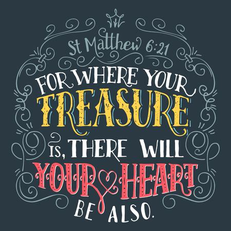 Want waar uw schat is, daar zal ook uw hart zijn, Mattheüs 6:21. Bijbel citaat, hand-belettering