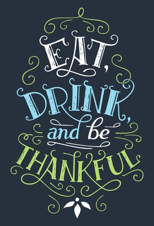 Eat, drink and be thankful. Home decor hand-lettering sign. Thanksgiving day holiday poster