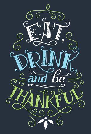Eet, drink en wees dankbaar. Home decor hand-belettering teken. Thanksgiving day vakantie poster