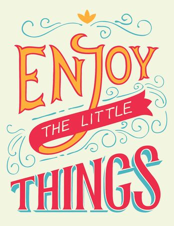 Enjoy the little things. Motivation and inspiration hand-lettering quote, home decor sign, poster design Ilustração