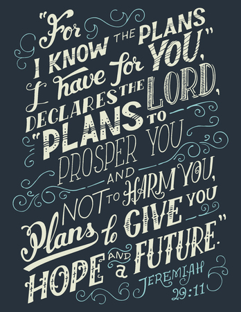 For i know the plans i have for you, declares the lord plans to prosper you and not to harm you, plans to give you hope and a future. Bible quote, Jeremiah 29:11. Hand-lettering, home decor sign Banco de Imagens - 73954940
