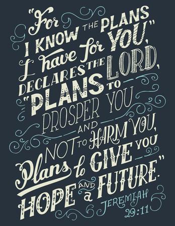 Want ik weet welke plannen ik voor je heb, verklaart dat de heer van plan is je te laten slagen en je niet te schaden, plannen heeft om je hoop en een toekomst te geven. Bijbel citaat, Jeremia 29:11. Hand-belettering, home decor teken Stock Illustratie