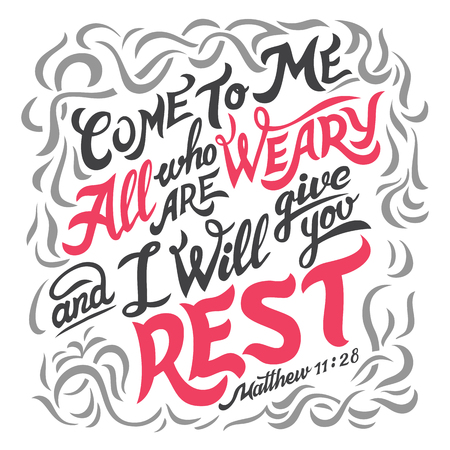 Come to me all who are weary and i will give you rest, Mathew 11:28. Hand-lettering. Typography design bible quote isolated on white background Ilustração