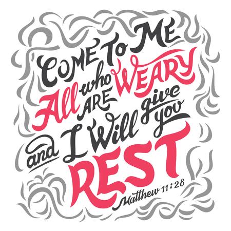 Kom tot mij allen die moe zijn en ik zal u rust geven, Math. 11:28. Hand-belettering. Typografie ontwerp bijbel citaat geïsoleerd op een witte achtergrond