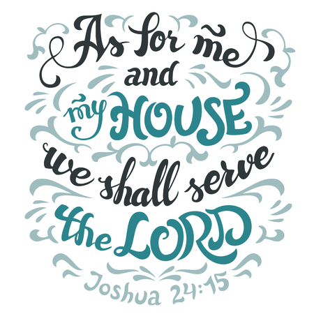 virtue: As for me and my house we shall serve the lord, Joshua 24:15. Bible quote. Hand-lettering isolated on white background