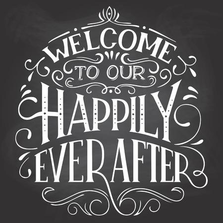 Welkom bij ons gelukkig ooit. Krijtbord welkomstteken. Hand-lettering op schoolbord achtergrond met krijt. Decoratieve typografie