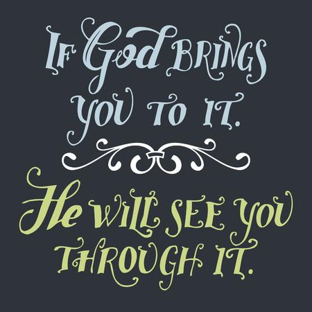 Si dios te trae a ella. Él lo verá a través de él. Cita de la biblia, letra de la mano Foto de archivo - 74185909