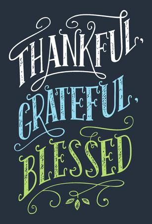감사하고, 감사하고, 축복 받았습니다. 홈 장식 손을 레터링 기호. 추수 감사절 날 휴가 포스터 일러스트