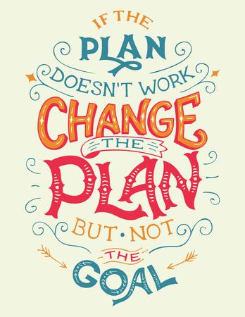 Als het plan niet werkt, verander het plan, maar niet het doel. Hand-lettering motivatie citaat Stock Illustratie
