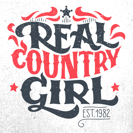 woman white shirt: Real country girl. T-shirt, poster hand-lettering grunge design isolated on white background