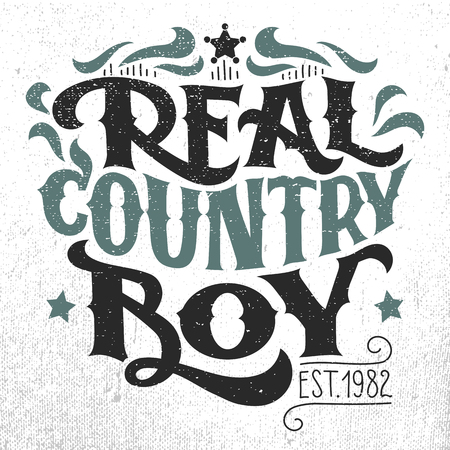 Real country boy. T-shirt, poster hand-lettering grunge design isolated on white background