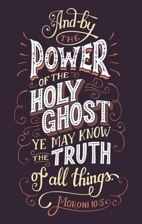 En door de kracht van de heilige geest kan je de waarheid van alle dingen kennen. Bijbelcitaat, Moroni 10: 5. Hand-lettering, home decor teken
