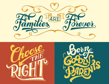 scold: Families are forever, Born of goodly parents, Choose the right. Family quotes set. Hand-lettering for home decor signs or t-shirts