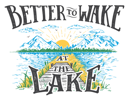 Better to wake at the lake. Lake house decor sign in vintage style. Lake sign for rustic wall decor. Illustration