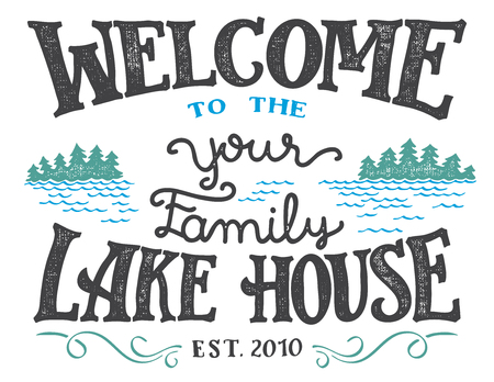 Welcome to the your family lake house sign. Replace YOUR with the surname you need.