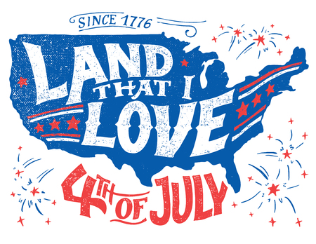 Land that I love. Happy Fourth of July. Independence day of the United States, July 4th. Happy Birthday America. Hand-lettering greeting card on textured silhouette of US map. Vintage typography illustration