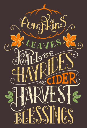 Pumpkins leaves fall hay rides cider harvest blessings. Hand lettering home decor sign. Hand-drawn typography holiday poster Imagens - 87430123
