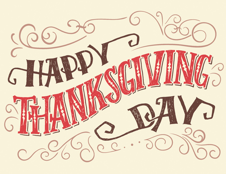 Happy thanksgiving day. Hand lettering quote for holiday posters or cards. Hand-drawn typography with curls Ilustração
