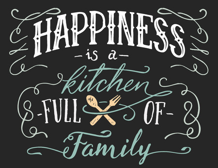 Happiness is a kitchen full of family. Hand lettering quote sign for home decor. Hand-drawn typography poster Ilustração
