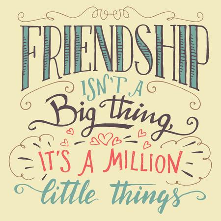Vriendschap is geen groot ding - het zijn een miljoen kleine dingen. Hand-belettering en kalligrafie motiverende citaat. Handgetekende typografie teken Stock Illustratie