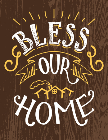 Bless our home. Hand lettering decor sign, hand-drawn typography illustration