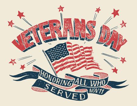 Veterans Day: onorare tutti coloro che hanno prestato servizio. Passi il manifesto con lettere dell'iscrizione di festa con la bandiera americana nel retro stile. Design tipografico disegnato a mano
