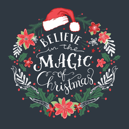 Believe in the Magic of Christmas. Decorative wreath with hand drawn typography and Santa Claus hat.