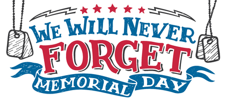 We will never forget. Memorial day. National holiday vintage hand drawn typography design, hand-lettering