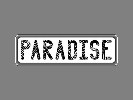 The inscription PARADISE written in black letters with a texture under the palm leaves or ferns on a white boxy frame similar to a car number Ilustrace