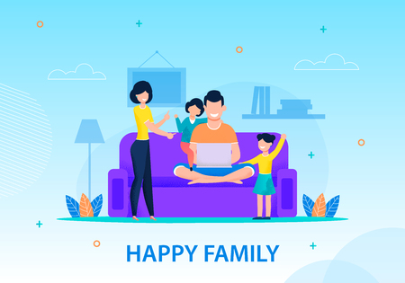 Conceptual Happy Family Banner Flat Cartoon Template Smiling Mother, Father and Children at Home Daddy Working Laptop Kids Playing Nearby Mommy Calming Down Little Beggars Vector Illustration