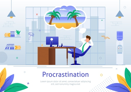 Procrastinating Businessman Sitting with Legs on Office Desk Postponing Work Banner Vector Illustration. Procrastination, Unprofitable Time Spending, Useless Pastime Concept. Thoughts about Vacation. Illustration