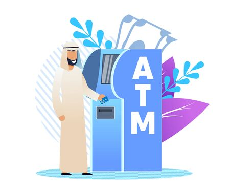 Man in Arab Clothing at an Atm, Cartoon Flat. Bank Uses Multilingual Interface for Foreign Customers. Man National Clothes Rejoices at Bank Equipment. Vector Illustration White Background.