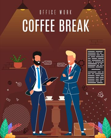 Flat Banner Inscription Office Work Coffee Break. Flyer Inviting Office Staff to Cafe after Days Work to Spend Time with Staff. Men Stand Near Table and Say Cartoon. Vector Illustration.