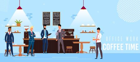 Banner Inscription Office Work Coffee Time Flat. Horizontal Poster Men in Business Suits are Restaurant and Chatting. Guys Drink Coffee and Relax During Work Day. Vector Illustration.