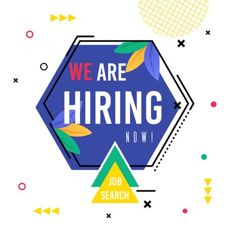 Poster Inscription we are Hiring Now Job Search. Ornaments Dots and Triangles and Leaves, Message on Blue Background. Centered Hexagon Labeled. Success Resume. Vector Illustration.