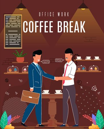 Flyer is Written Office Work Coffee Break Cartoon. Men Conclude an Agreement after Negotiations Over Cup Coffee Cafe. Guys are Happy to Socialize During Coffee Break. Vector Illustration.