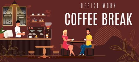 Banner is Written Office Work Coffee Break Flat. Girl with Guy Sitting in Cafe at Table, Drinking Coffee and Laughing. Barman Behind Desk makes Drinks to go Cartoon. Vector Illustration.