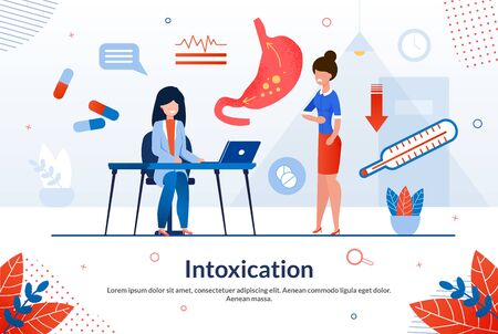 Advertising Poster is Written Intoxication Flat. Healthy Body is Key to Happy Life. Woman came To Doctor With Complaint Stomach Pain. Doctor Is Sitting In Office. Vector Illustration. Ilustracja
