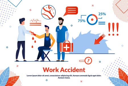 Informative Flyer Inscription Work Accident Flat. Attending Physician Prescribes Necessary Studies. Man Received Tram in Workplace, an Ambulance Provides Medical Care. Vector Illustration.