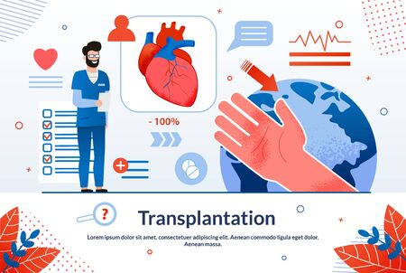 Advertising Banner is Written Transplantation. Quick and Accurate Diagnosis any Abnormalities or Diseases. Male Doctor Stands in his Office, Next to his Hand and Internal Organ. Vector Illustration.