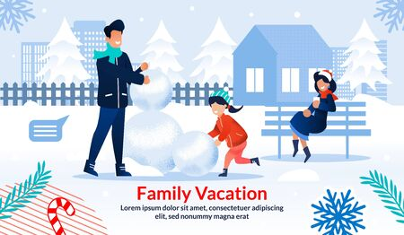 Poster Motivating Spend Winter Time with Family Together. Father, Mother and Daughter Rent House in Countryside, Suburb for Holidays. Parents and Child Doing Snowman on Yard. Vector Flat Illustration