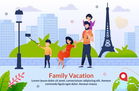 Tour Abroad on Family Vacation Motivation Poster. Travel to Europe. Cartoon Father, Mother and Children Taking Selfie with Eifel Tower Tourist Attraction. Cartoon Characters. Vector Illustration