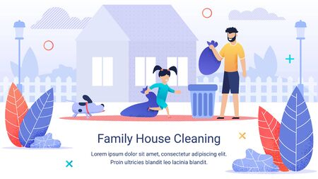 Bright Flyer Inscription Family House Cleaning. Father Throws Garbage in Bag Into Bin. Joyful Cheerful Daughter Helps parents. Girl throws out Bag Garbage. Outdoor Cleaning. Vector Illustration.