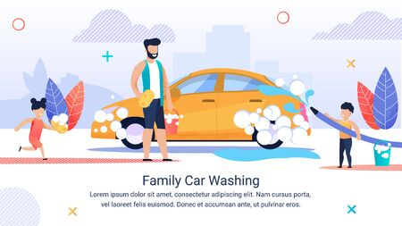 Banner Written Family Car Washihg, Happy Family. Man Stands with Sponge next to Car, Children are Running around. Father Teachesil Kids to Care for Car. Dad and Children are Happy and Laughing. Ilustrace