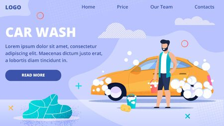 Carwash Character Landing Page, Cartoon Flat. Happy Joyful Father. Dad Washes his Beautiful Bright Car. Transport Cleaning Service. Man Works near Car Outdoors. Vector Illustration.