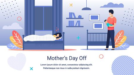 Informational Banner Inscription Mother`s Day Off. Tired Mom Sleeps on Bed. Joyful and Happy Father shakes Baby on Hands. Husband Helps his Wife Put her Baby to Bed. Large Spacious Room. 向量圖像