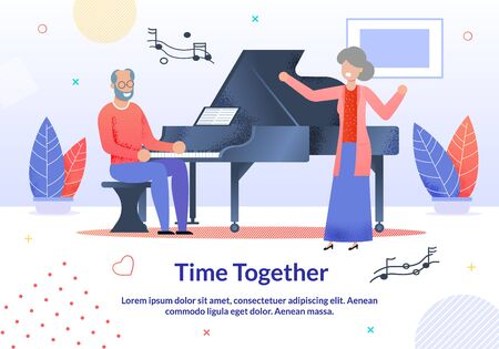 Time Together for Elderly People Promotion Cartoon Poster. Senior Man Playing Piano Musical Instrument and Aged Lady Singing Song Cartoon. Mature Couple and Artistic Concert. Vector Flat Illustration