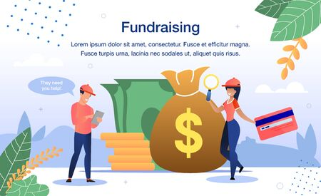Fundraising for Charity Needs Trendy Flat Vector Banner, Poster Template. Female and Male Volunteers Collecting Money and Financial Donations, Searching Sponsors for Social Project Illustration